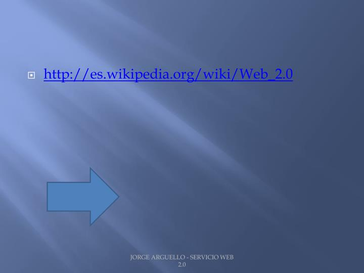 http://es.wikipedia.org/wiki/Web_2.0