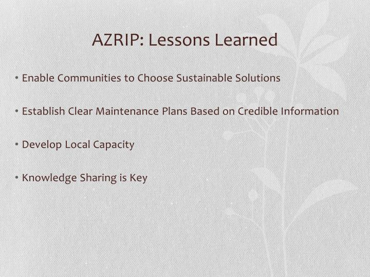 AZRIP: Lessons Learned