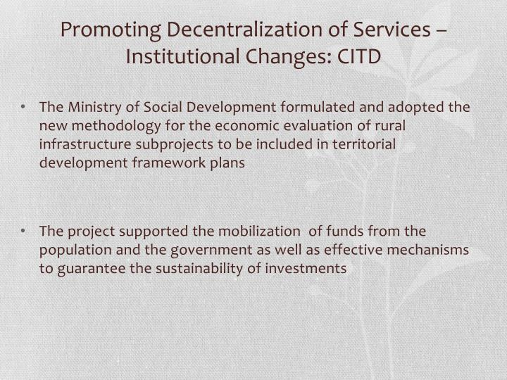 Promoting Decentralization of Services – Institutional Changes: CITD