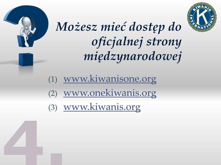 Możesz mieć dostęp do oficjalnej strony międzynarodowej