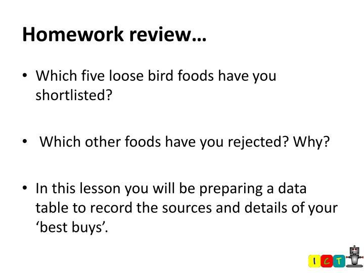 Homework review…