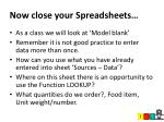 now close your spreadsheets
