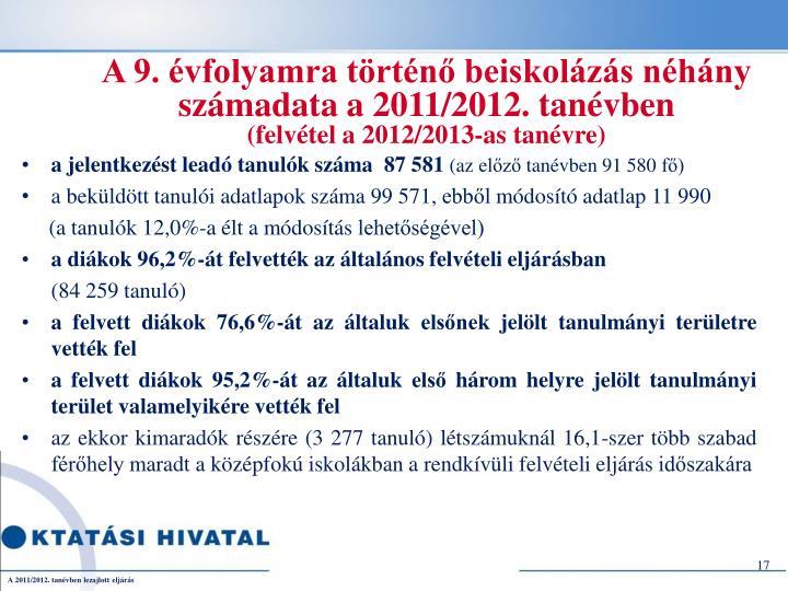 A 9. évfolyamra történő beiskolázás néhány számadata a 2011/2012. tanévben