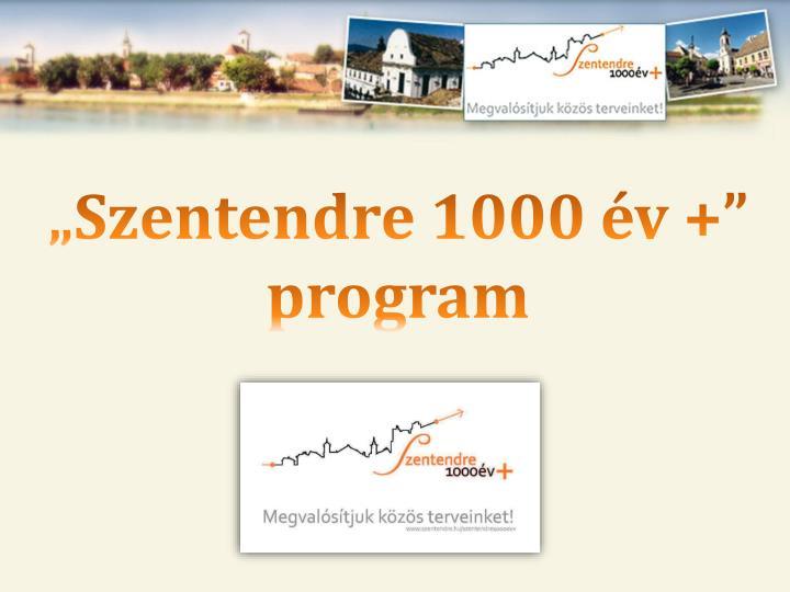 """""""Szentendre 1000 év +"""" program"""