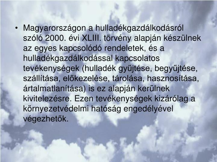 Magyarországon a hulladékgazdálkodásról szóló 2000. évi XLIII. törvény