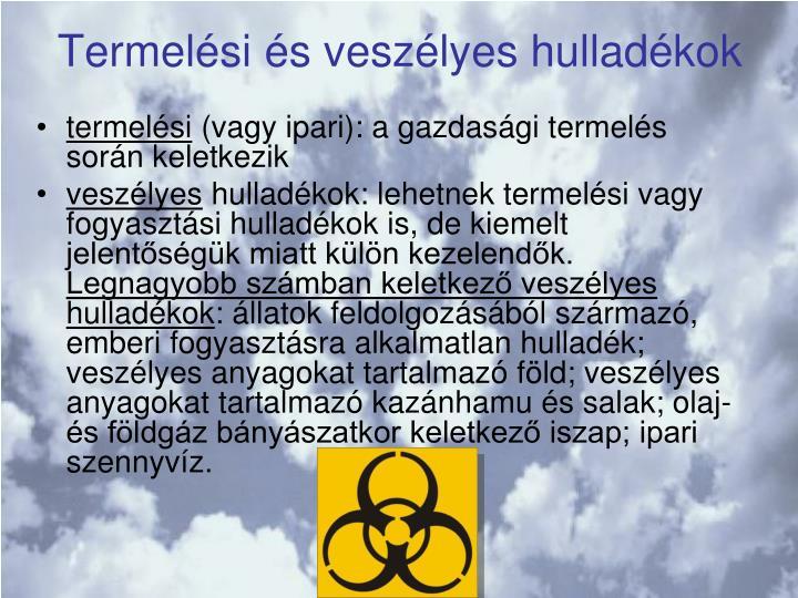 Termelési és veszélyes hulladékok