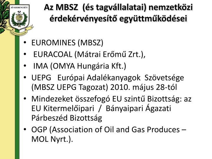 Az MBSZ  (és tagvállalatai) nemzetközi érdekérvényesítő együttműködései