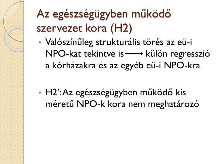 Az egészségügyben működő szervezet kora (H2)