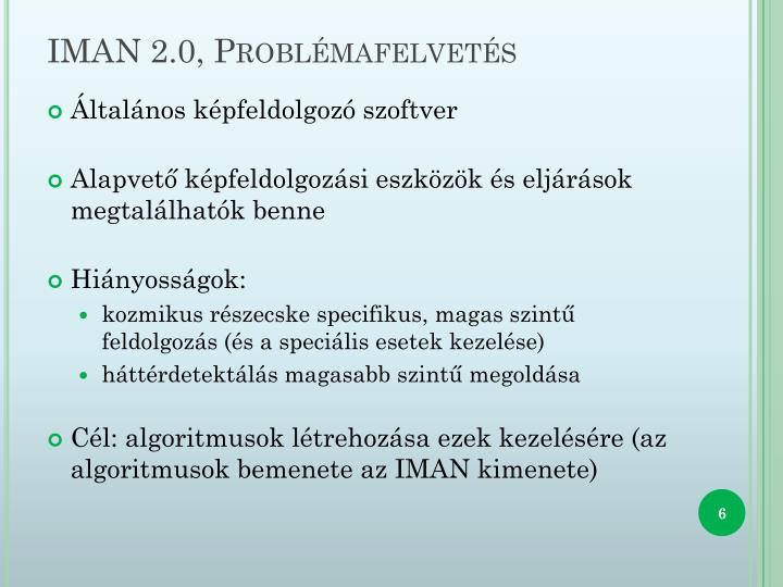 IMAN 2.0, Problémafelvetés