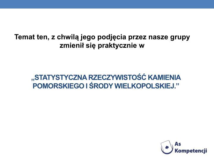 """""""Statystyczna rzeczywistość Kamienia Pomorskiego i Środy wielkopolskiej."""""""