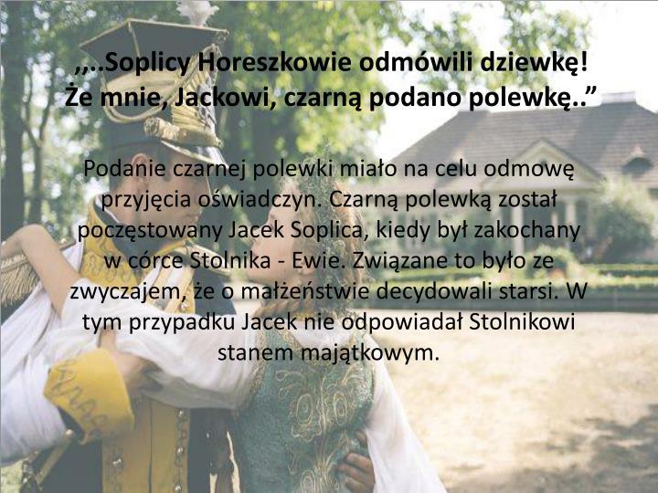 ,,..Soplicy Horeszkowie odmówili dziewkę!