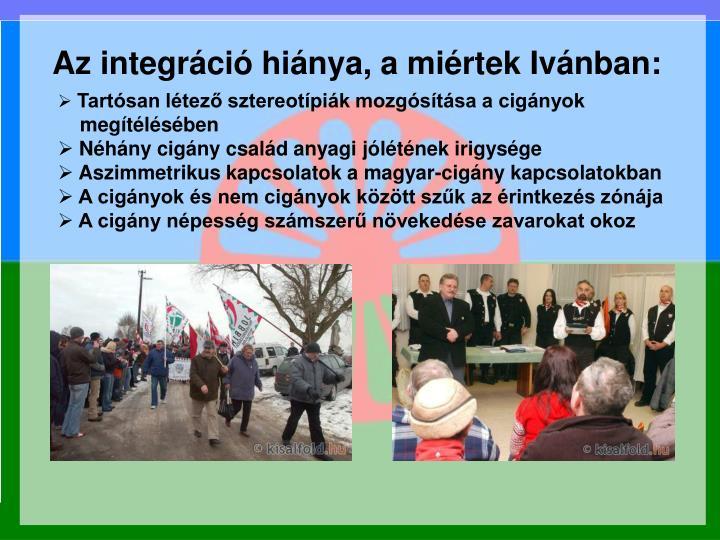 Az integráció hiánya, a miértek Ivánban: