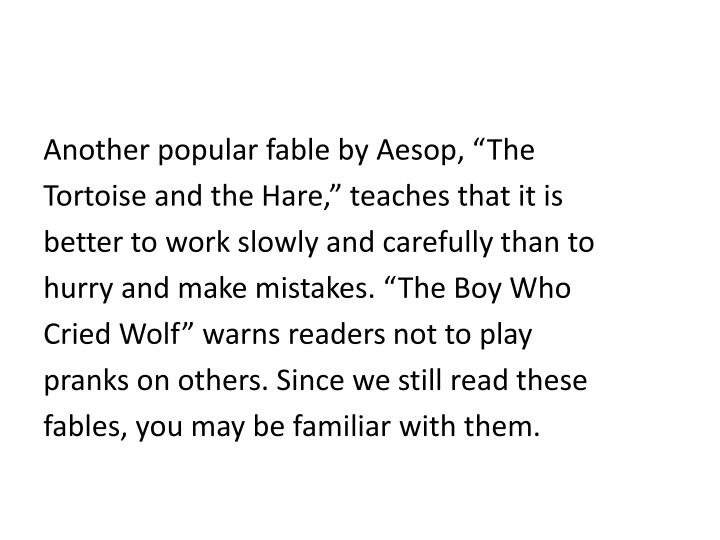 "Another popular fable by Aesop, ""The"