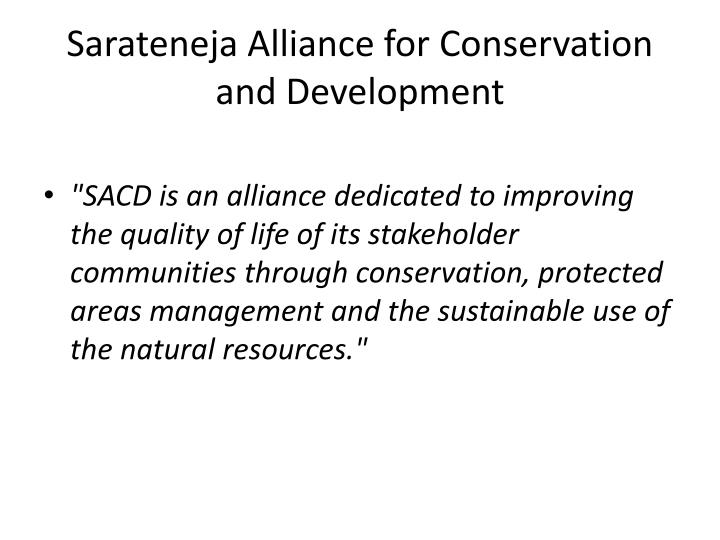 Sarateneja alliance for conservation and development