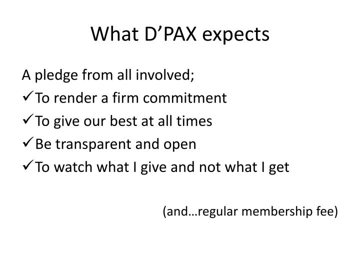 What D'PAX expects