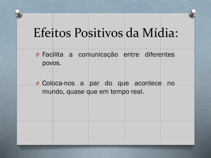 Efeitos Positivos da Mídia