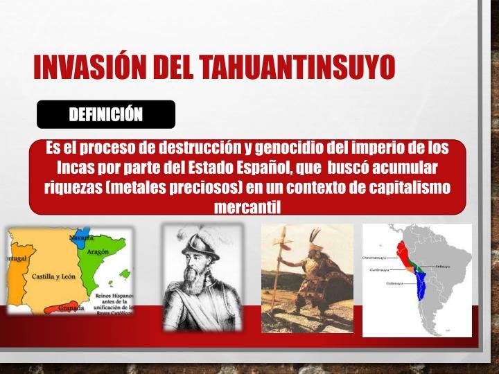 INVASIÓN DEL TAHUANTINSUYO