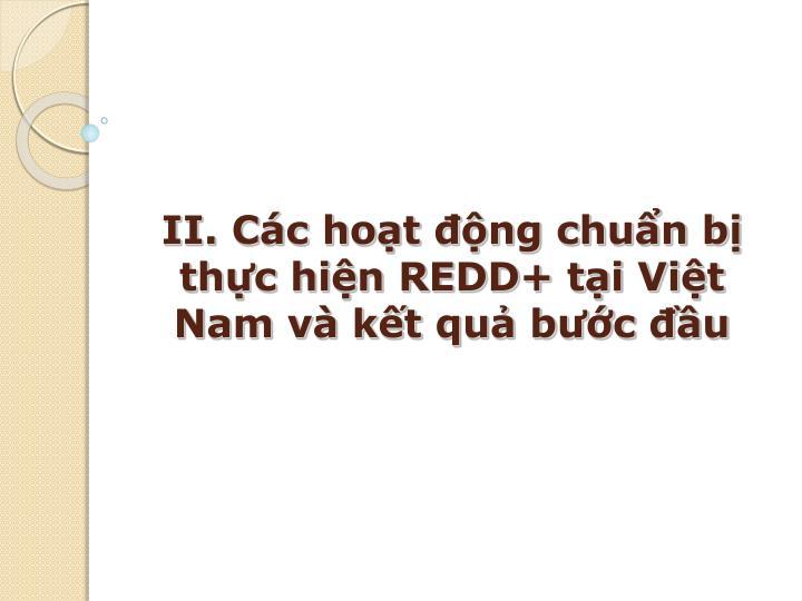 II. Các hoạt động chuẩn bị thực hiện REDD+ tại Việt Nam và kết quả bước đầu