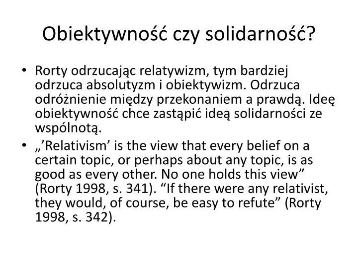 Obiektywność czy solidarność?