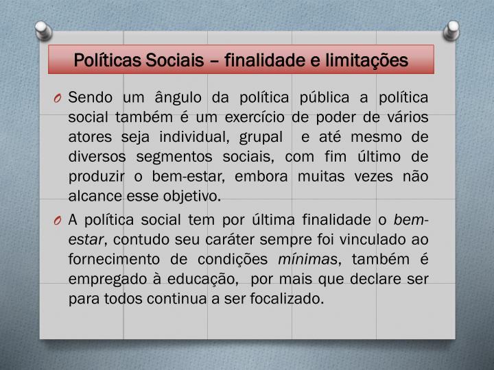Políticas Sociais – finalidade e limitações