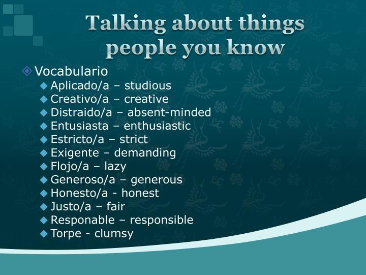 Talking about things people you know
