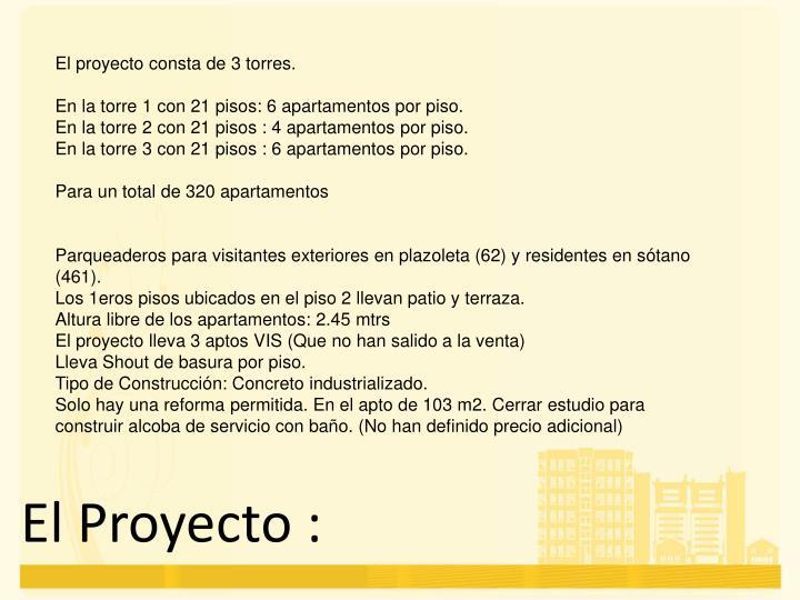 El proyecto consta de 3 torres.