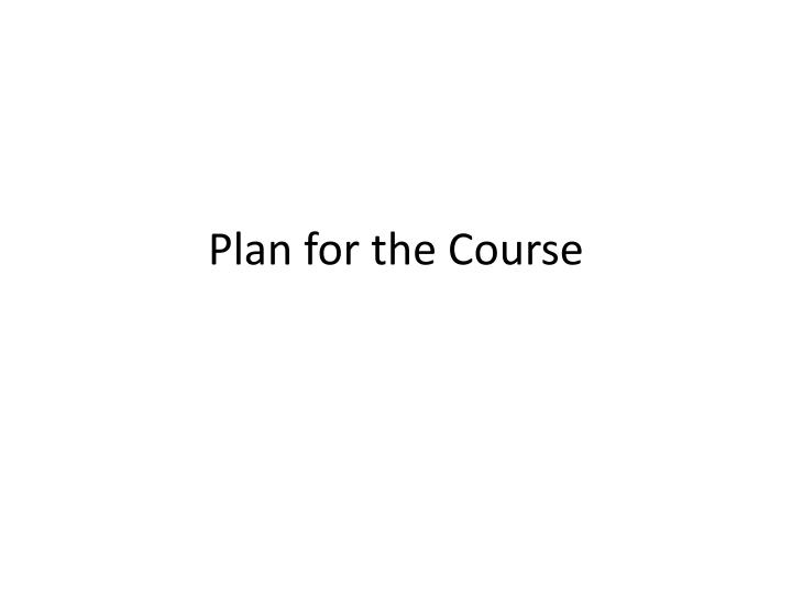 Plan for the Course