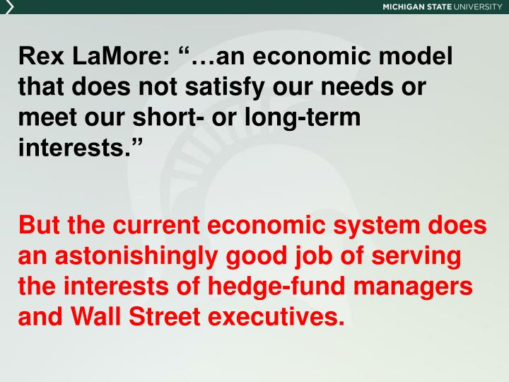 "Rex LaMore: ""…an economic model that does not satisfy our needs or meet our short- or long-term interests."""