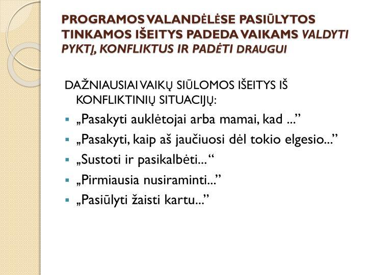 PROGRAMOS VALANDLSE PASILYTOS TINKAMOS IEITYS PADEDA VAIKAMS