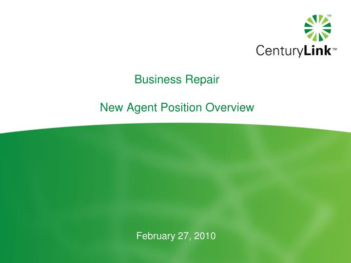 Business repair new agent position overview