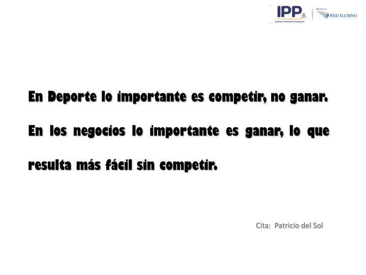 En Deporte lo importante es competir, no ganar.