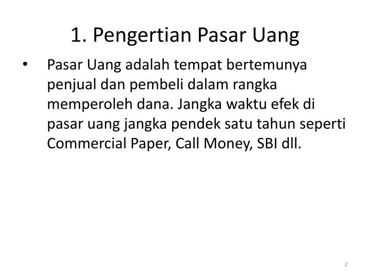 1. Pengertian Pasar Uang