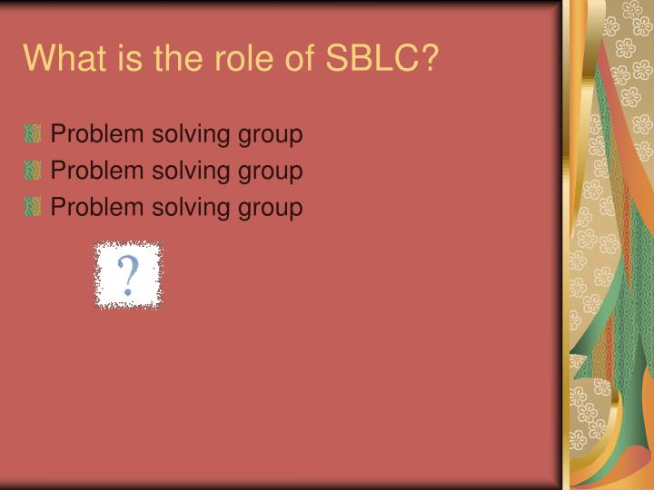 What is the role of SBLC?