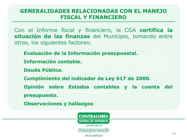 GENERALIDADES RELACIONADAS CON EL MANEJO FISCAL Y FINANCIERO
