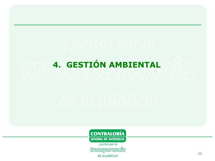 4.  GESTIÓN AMBIENTAL