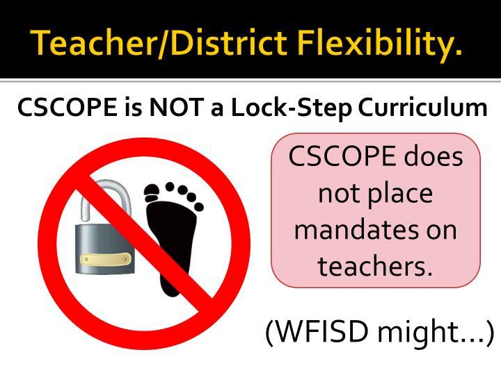 Teacher/District Flexibility.