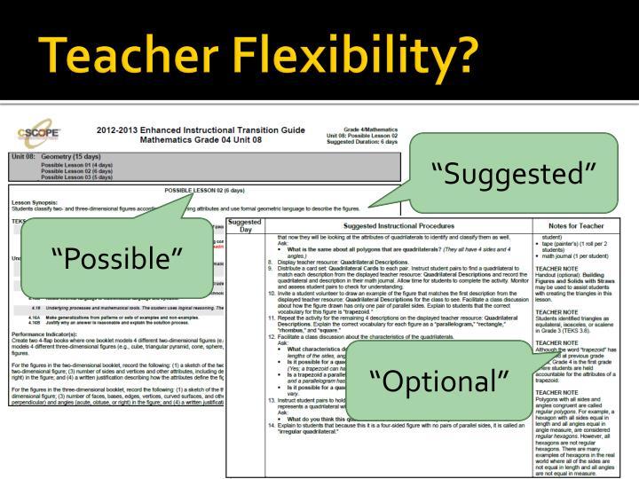 Teacher Flexibility?