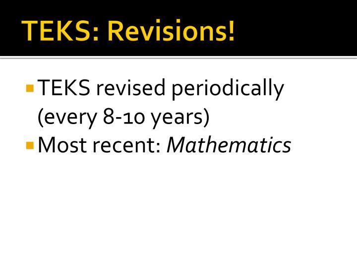 TEKS: Revisions!