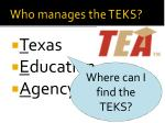 who manages the teks