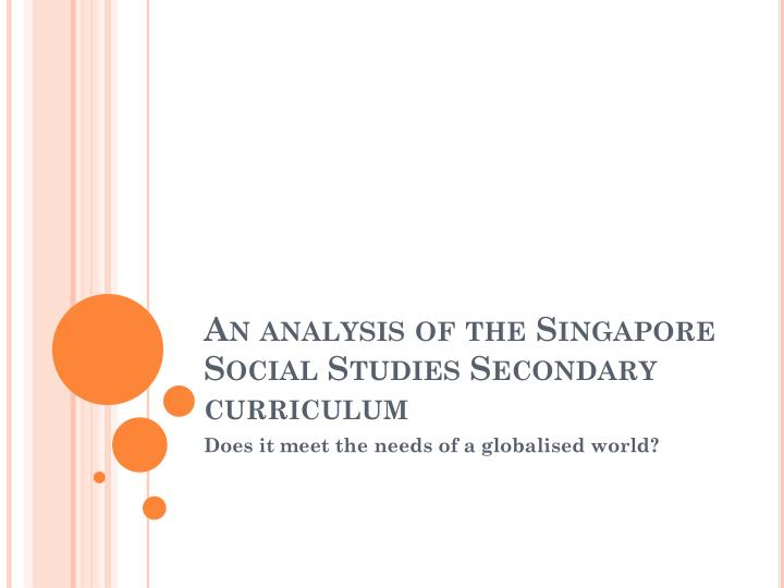 An analysis of the singapore social studies secondary curriculum