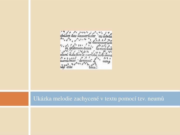 Ukázka melodie zachycené v textu pomocí tzv.