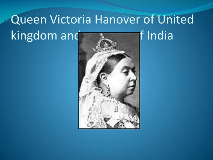 Queen victoria hanover of united kingdom and empress of india