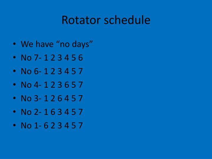 Rotator schedule