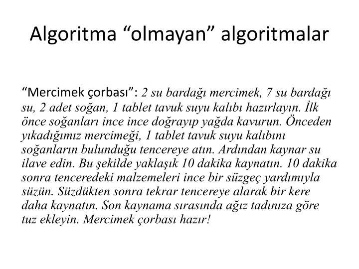 """Algoritma """"olmayan"""" algoritmalar"""