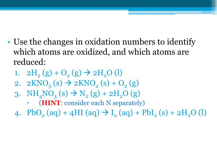 Use the changes in oxidation numbers to identify which atoms are oxidized, and which atoms are reduced: