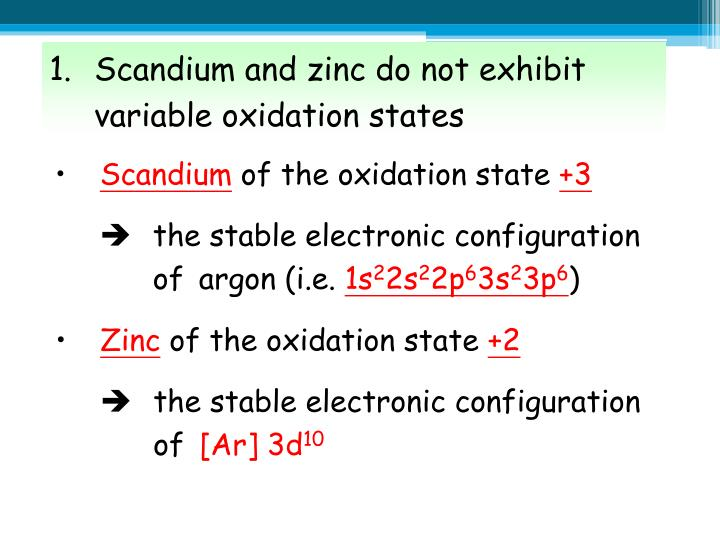 1.Scandium and zinc do not exhibit variable oxidation states