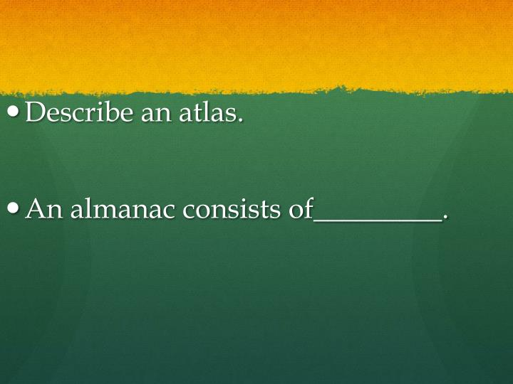 Describe an atlas.