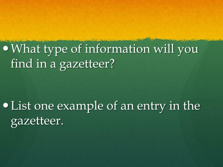 What type of information will you find in a gazetteer?