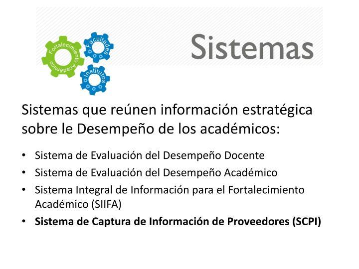 Sistemas que reúnen información estratégica sobre le Desempeño de los académicos:
