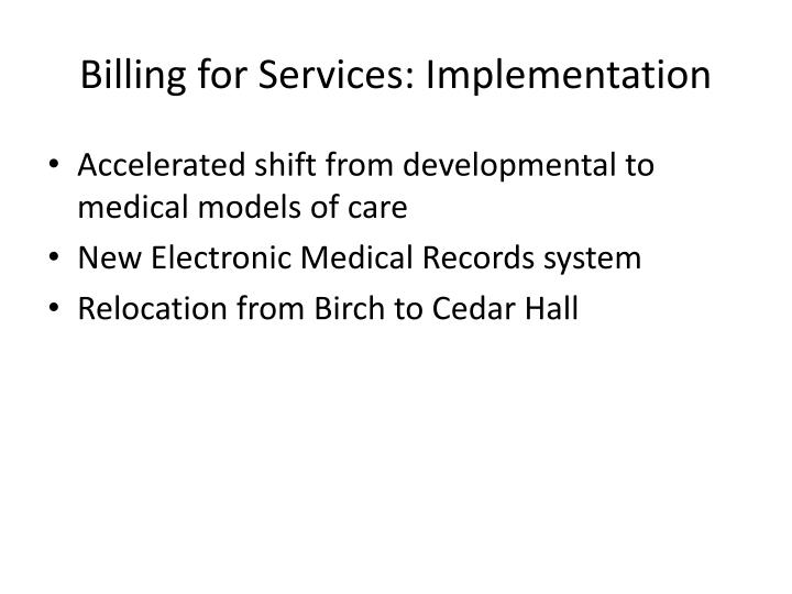 Billing for Services: Implementation